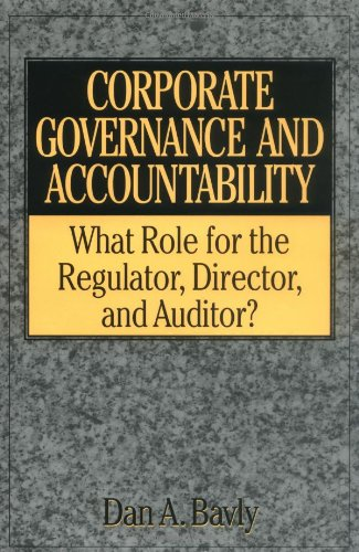 Corporate Governance and Accountability: What Role for the Regulator, Director, and Auditor?