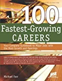 100 Fastest-Growing Careers Eleventh Edition, Michael Farr, 1593577834