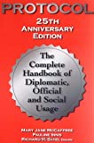 img - for Protocol: The Complete Handbook of Diplomatic, Official and Social Usage, 25th Anniversary Edition book / textbook / text book