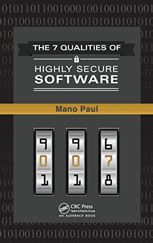 The 7 Qualities of Highly Secure Software by Brand: Auerbach Publications
