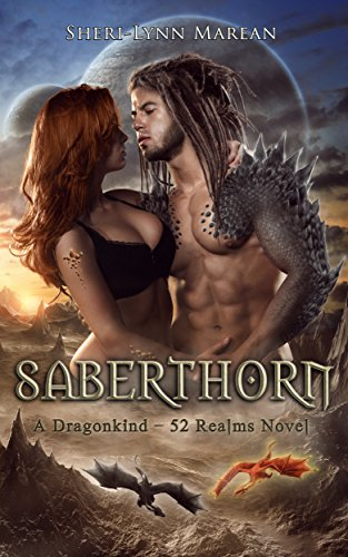 Saberthorn: A Paranormal/Fantasy Dragonshifter Romance (Dragonkind ~ 52 Realms Book 1) by [Marean, Sheri-Lynn]