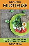 Slow Cooker: Le Livre Des Recettes Pour Mijoteuse par Excellence