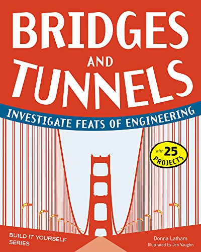 - Bridges and Tunnels: Investigate Feats of Engineering with 25 Projects (Build It Yourself)