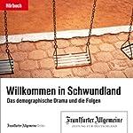 Willkommen im Schwundland - Das demografische Drama und die Folgen (F.A.Z.-Dossier) |  div.