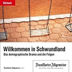 Willkommen im Schwundland - Das demografische Drama und die Folgen (F.A.Z.-Dossier)