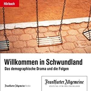 Willkommen im Schwundland - Das demografische Drama und die Folgen (F.A.Z.-Dossier) Hörbuch