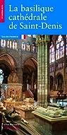 La basilique cathédrale de Saint-Denis par Plagnieux