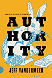 Authority: A Novel (The Southern Reach Trilogy Book 2)
