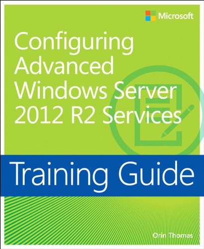 Download Training Guide Configuring Advanced Windows Server 2012 R2 Services (MCSA) (Microsoft Press Training Guide) Pdf