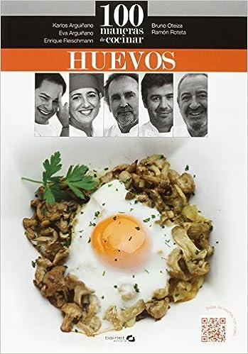 Formas De Cocinar Un Huevo | 100 Maneras De Cocinar Huevos Eva Fleischmann Enrique Roteta