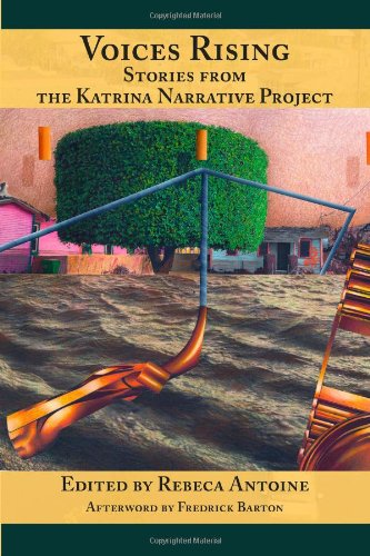 Voices Rising:: Stories from the Katrina Narrative Project