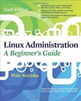 Linux Administration: A Beginners Guide, 6th Edition