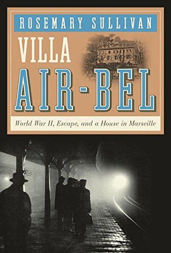 Download Villa Air-Bel: World War II, Escape, and a House in Marseille pdf epub