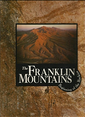The Franklin Mountains Beginning of the Rockies by Alex Apostolides (1990-01-03)