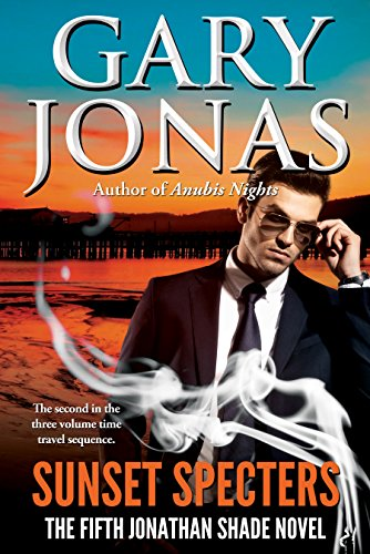 Book: Sunset Specters - The Fifth Jonathan Shade Novel by Gary Jonas