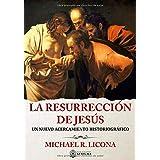 La Resurreccion de Jesus: Un Nuevo acercamiento Historiografico (Spanish Edition)