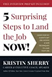 Image for 5 Surprising Steps to Land the Job NOW!