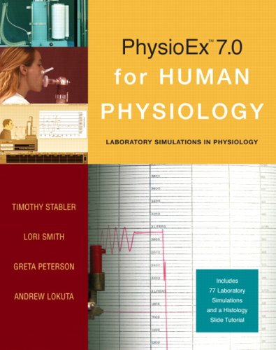 PhysioEx 7.0 for Human Physiology: Lab Simulations in Physiology