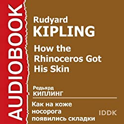 How the Rhinoceros Got His Skin [Russian Edition]