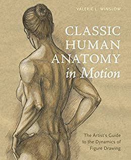 Classic human anatomy in motion the artists guide to the dynamics classic human anatomy in motion the artists guide to the dynamics of figure drawing by fandeluxe Choice Image