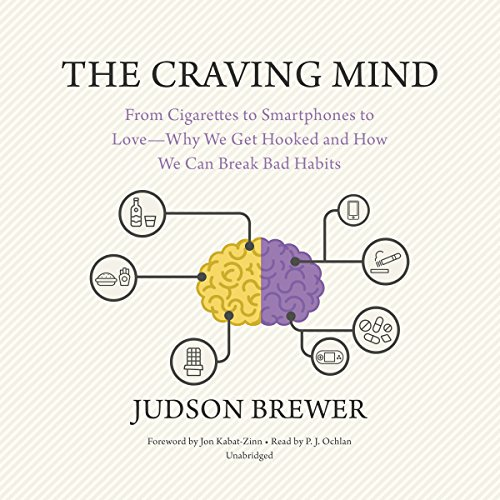 The Craving Mind: From Cigarettes to Smartphones to Love - Why We Get Hooked and How We Can Break Bad Habits by Blackstone Audio, Inc.