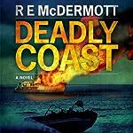 Deadly Coast | R. E. McDermott