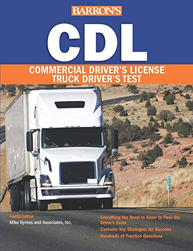Barron's CDL: Commercial Driver's License Test (Barron's CDL Truck Driver's Test) (Practice Test For Class B Cdl License)
