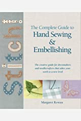 Complete Guide to Hand Sewing & Embellishing: The Creative Guide for Dressmakers and Needlecrafters That Takes Your Work to a New Level Paperback