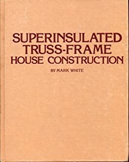 The Superinsulated Home Book