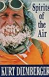 Spirits of the Air, Kurt Diemberger, 0898864089