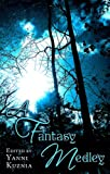 A Fantasy Medley, Kelley Armstrong, Kate Elliott, Robin Hobb, C.E. Murphy, 159606224X