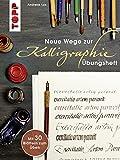 Übungsheft (Neue Wege zur Kalligraphie, Band 6057)