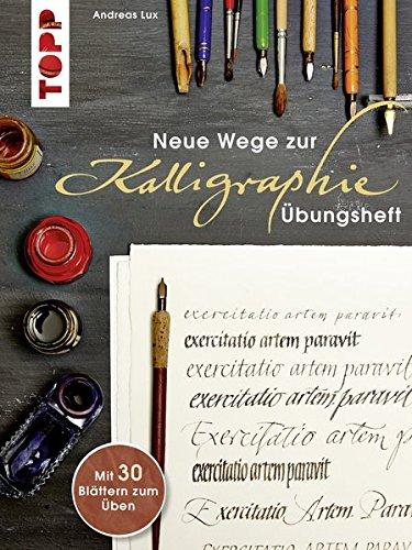 Übungsheft (Neue Wege zur Kalligraphie) Taschenbuch – 12. August 2011 Andreas Lux Frech 3772460577 Malen / Zeichnen