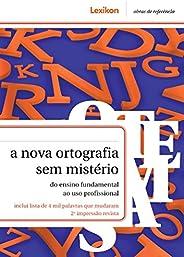 A nova ortografia sem mistério: do ensino fundamental ao uso profissional