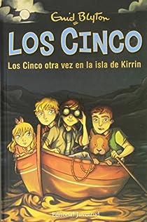 Los Cinco otra vez en la isla de Kirrin par Enid Blyton
