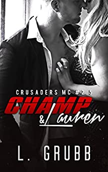 Champ & Lauren: (Crusaders MC #2.5) by [Grubb, L.]