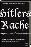 Hitlers Rache: Das Stauffenberg-Attentat und seine Folgen für die Familien der Verschwörer
