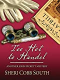 Too Hot to Handel (Another John Pickett Mystery)
