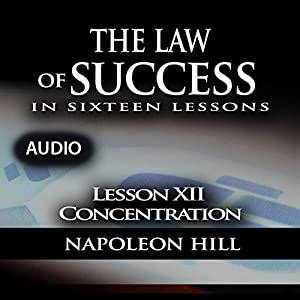 The Law of Success, Lesson XII: Concentration Audiobook