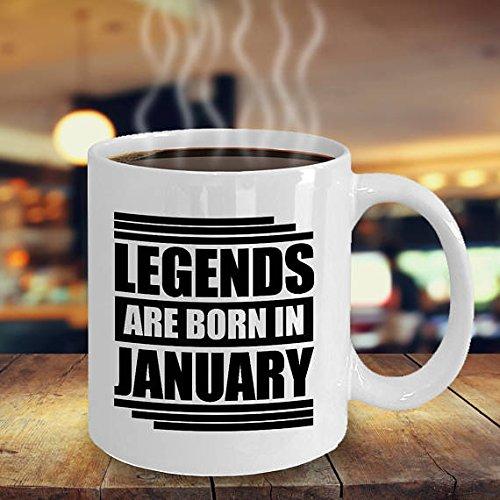 Legends Are Born In January Mug - January Mug - Funny January Mug - January Coffee Mug - Born In January Mug - Birthday Month Mug -Gift Idea - 11oz - January Holiday 28