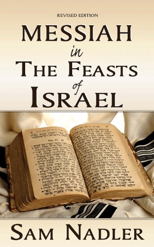Messiah In The Feasts Of Israel  English Edition