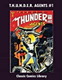 Thunder Agents Comics Issue #1: Classic Comics Library: Email Us For Entire Classic Comic Reprint Catalog!