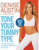 Tone Your Tummy Type:Flatten Your Belly and Shrink Your Waist in 4 Weeks