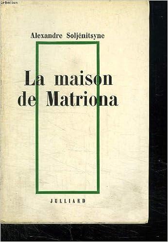En ligne téléchargement gratuit La maison de Matriona pdf epub