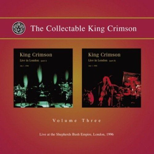Music : The Collectable King Crimson, Vol. 3: Live at the Shepherd's Bush Empire, London, 1996