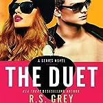 The Duet   R. S. Grey