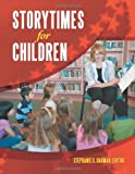 Storytimes for Children, Stephanie Larsen and Stephanie G. Bauman, 1598845659