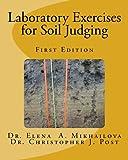 Laboratory Exercises for Soil Judging, Elena Mikhailova and Christopher Post, 1491246537