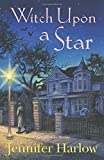 Witch Upon a Star (A Midnight Magic Mystery)