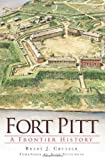Fort Pitt: A Frontier History (Landmarks)